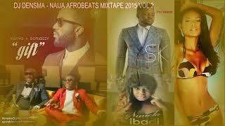 2 hrs non-stop Naija Afrobeats 2015 mixtape vol.2