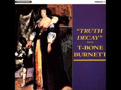 T-Bone Burnett - 4 - Love At First Sight - Truth Decay (1980)