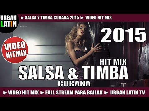 SALSA & TIMBA CUBANA 2015 - VIDEO HIT MIX