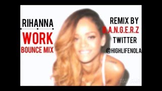 Rihanna - Work (New Orleans Bounce Remix) ft Drake