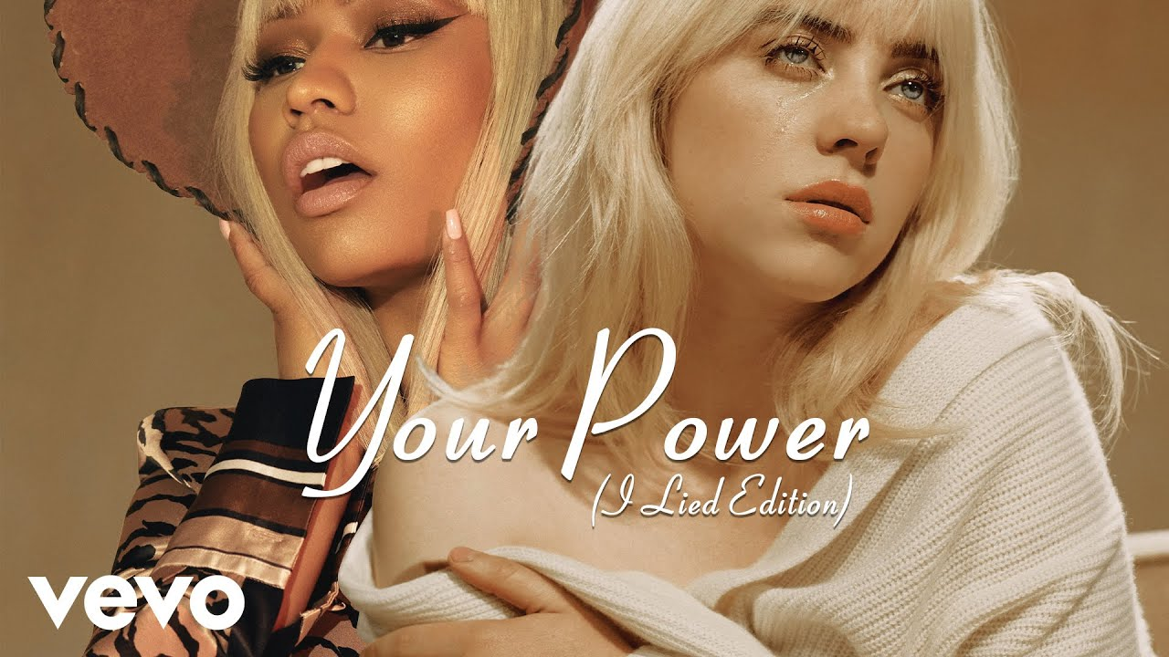 Billie Eilish, Nicki Minaj - Your Power (I Lied Edition) [MASHUP]