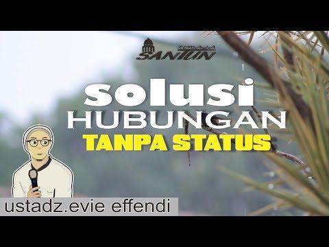 STATUS TANPA HUBUNGAN - ustadz EVIE EFFENDI Mp3