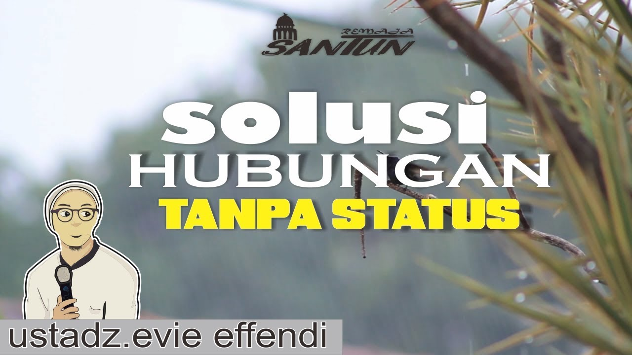 STATUS TANPA HUBUNGAN Ustadz EVIE EFFENDI YouTube