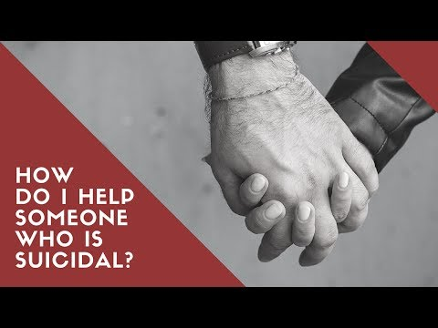 How Can I Help Someone Who Is Suicidal? | Suicide Prevention