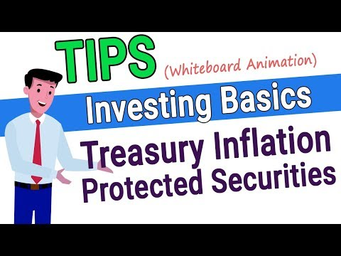 What Are TIPS - Treasury Inflation Protected Securities
