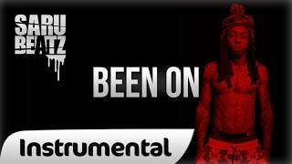 "Lil Wayne Style New School Rap Beat Hip Hop Instrumental ""Been On"" - SaruBeatz"
