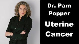 Dr. Pam Popper - Cancer - Focus: Uterine Cancer
