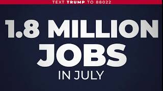 1.8 million jobs created in July thanks to President Trump's leadership!