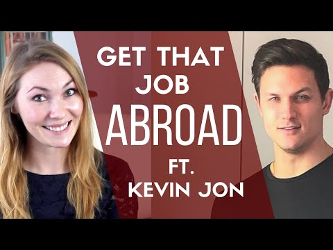 How to Get Jobs Abroad - The 5 Part Plan That Will Get You There! Ft. Kevin Jon