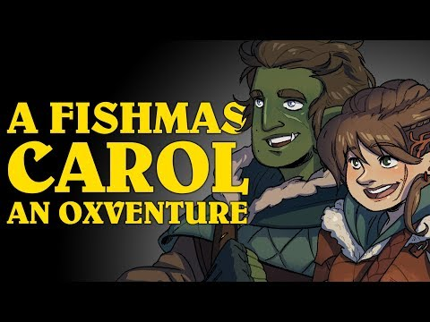 Dungeons & Dragons: A FISHMAS CAROL! An Oxventure (Episode 2 of 4)