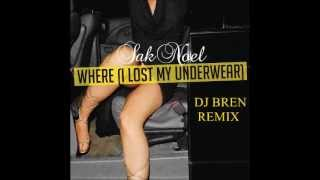 i lost my underwear(where) sak noel-dj bren remix