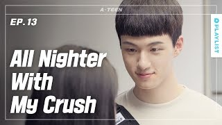 I Stayed Up All Night With My Crush | A-TEEN | Season1 - EP.13 (Click CC for ENG sub)
