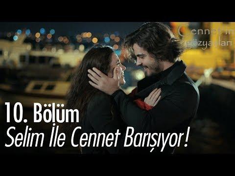 Selim ile Cennet barışıyor! - Cennet'in Gözyaşları 10. Bölüm