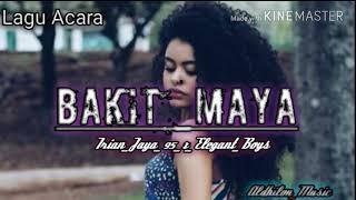 Gambar cover Irian jaya 95(BBC)-BAKIT MAYA.ft Elegant Boys