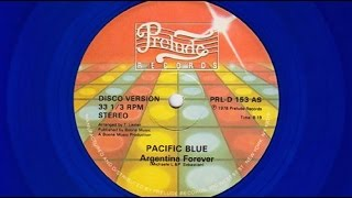 "Pacific Blue - Argentina Forever [Jim Burgess 12"" mix] (Prelude 1978 disco)"