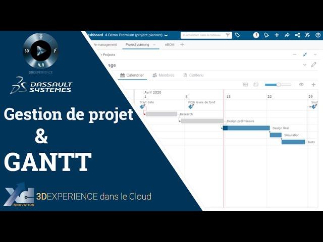 3DEXPERIENCE ® - Gestion de projet et GANTT
