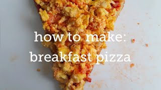 How To Make: Breakfast Pizza With Scrambled Eggs