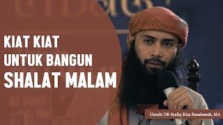 Kiat Untuk Bangun Shalat Malam, Ustadz DR Syafiq Riza Basalamah, MA