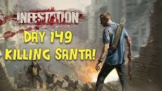 Infestation Survivor Stories Day 149 Killing Santa