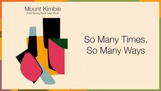 Mount Kimbie - So Many Times, So Many Ways
