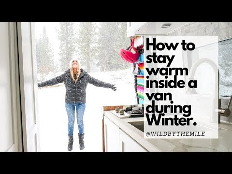 SOLO FEMALE #VANLIFE | HOW TO STAY WARM INSIDE A VAN DURING WINTER.