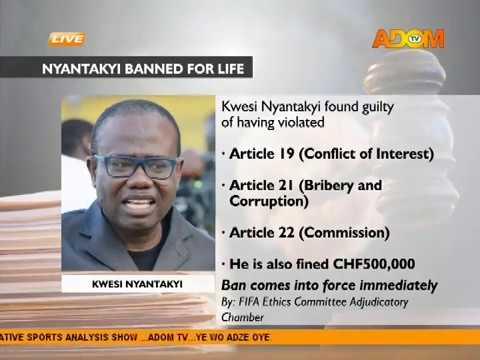 Kwesi Nyantakyi banned for life - Agoro Ne Fom on Adom TV (3-11-18)