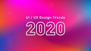 Ui/ux Design Trends  2020