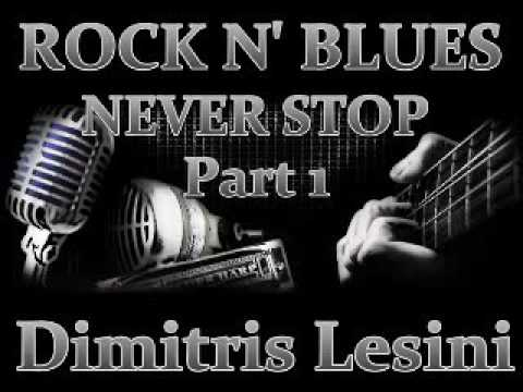 Rock N' Blues Never Stop Part 1 - Dimitris Lesini Greece