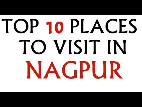 Top 10 places to visit in nagpur youtube for Top ten places to vacation
