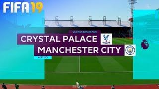 FIFA 19 - Crystal Palace vs. Manchester City @ Selhurst Park
