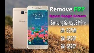 Remove FRP Samsung Galaxy J5 Prime G570M, Bypass Google Account