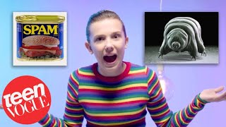 Millie Bobby Brown Shows Us 22 Things That Are Stranger Than Stranger Things | Teen Vogue