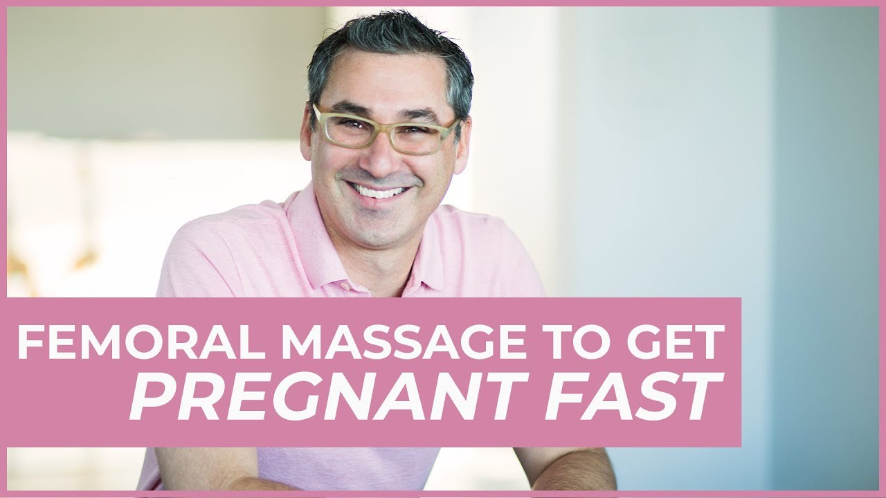 Femoral massage to get pregnant fast (Marc Sklar The Fertility Expert)