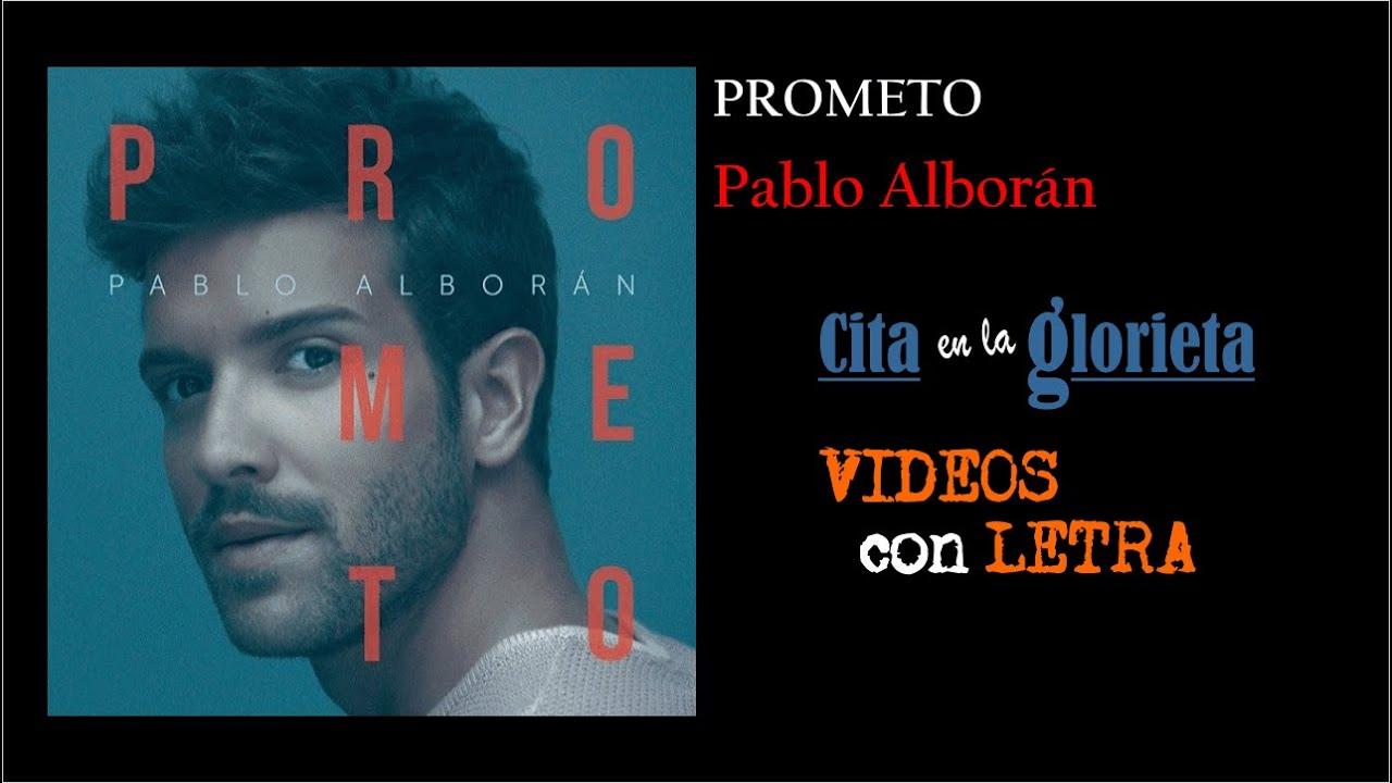 PABLO ALBORÁN  - Prometo (Vídeo con LETRA)