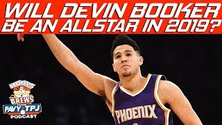 Will Devin Booker Be An All-Star in 2019 ? | Hoops N Brews