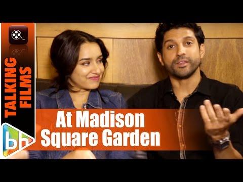 Would Like To See Shraddha Kapoor At Madison Square Garden Performing | Farhan Akhtar