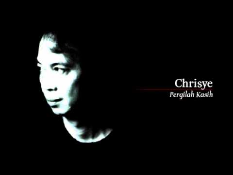 Chrisye  Pergilah Kasih