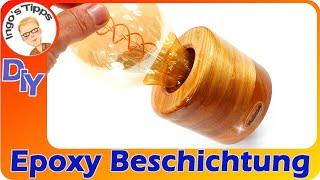 Epoxy Beschichtung Holzoberfläche in Hochglanz schnell und einfach Epoxydharz DIY | Ingos Tipps