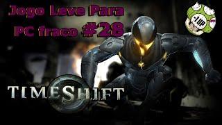 JOGO LEVE PARA PC FRACO #28 - TIMESHIFT FPS FUTURISTA