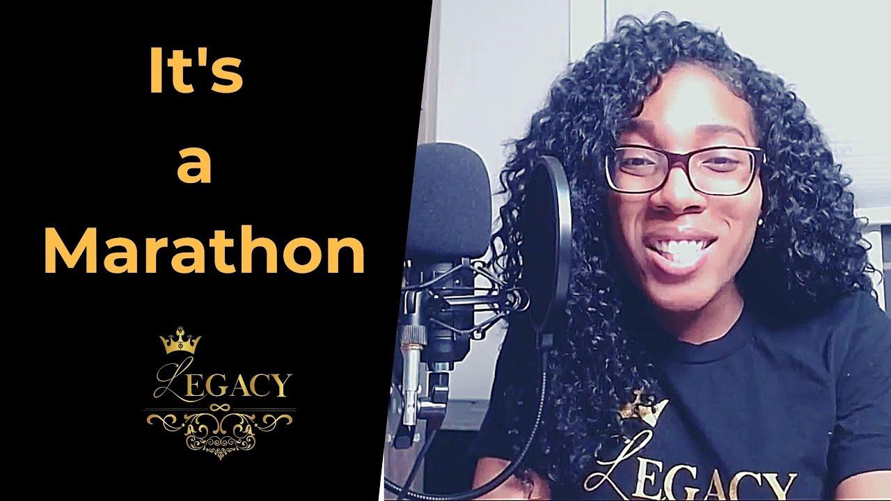 IT'S A MARATHON - The Legacy Podcast #49