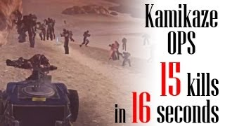 Kamikaze Ops, 15 Kills in 16 seconds   21 in total