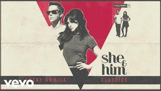 She & Him - Stay Awhile (Audio)