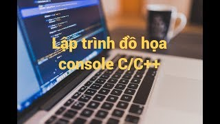 [Lập trình đồ họa console C/C++] Ứng dụng cơ bản_1