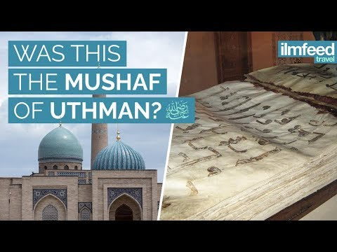 Did This Mushaf Belong To UTHMAN Ibn Affan?