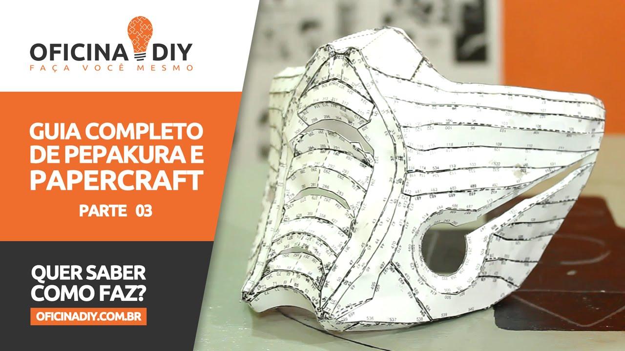 Papercraft Guia Completo de Pepakura e Papercraft - Parte 03 | Oficina DIY #18