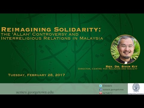 """The 'Allah' Controversy and Interreligious Relations in Malaysia"" with Rev. Dr. Sivin Kit"