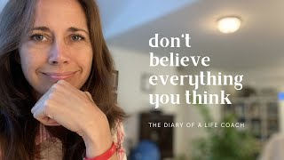 Diary of a Life Coach | Don't Believe Everything You Think