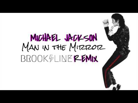 Michael Jackson Man in the Mirror - Brookline Remix