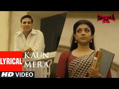 KAUN MERA Lyrical| Special 26 |Akshay Kumar,Kajal Agarwal |Sunidhi Chauhan,M.M. Kareem, Irshad Kamil