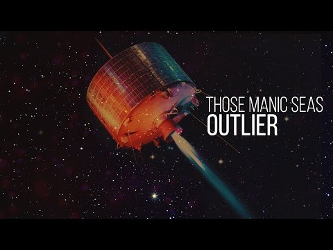 Those Manic Seas - Outlier (Official)